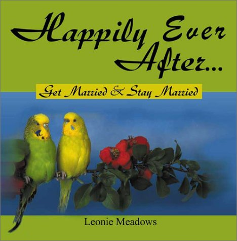 Happily Ever After . . .: Get Married & Stay Married als Taschenbuch