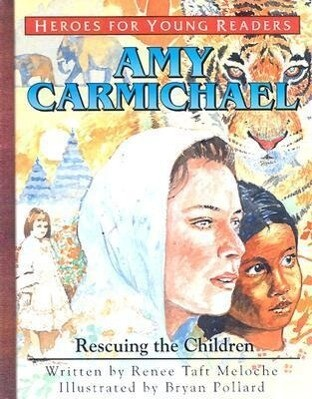 Amy Carmichael Rescuing the Children (Heroes for Young Readers) als Buch