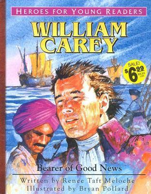 William Carey Bearer of Good News (Heroes for Young Readers) als Buch