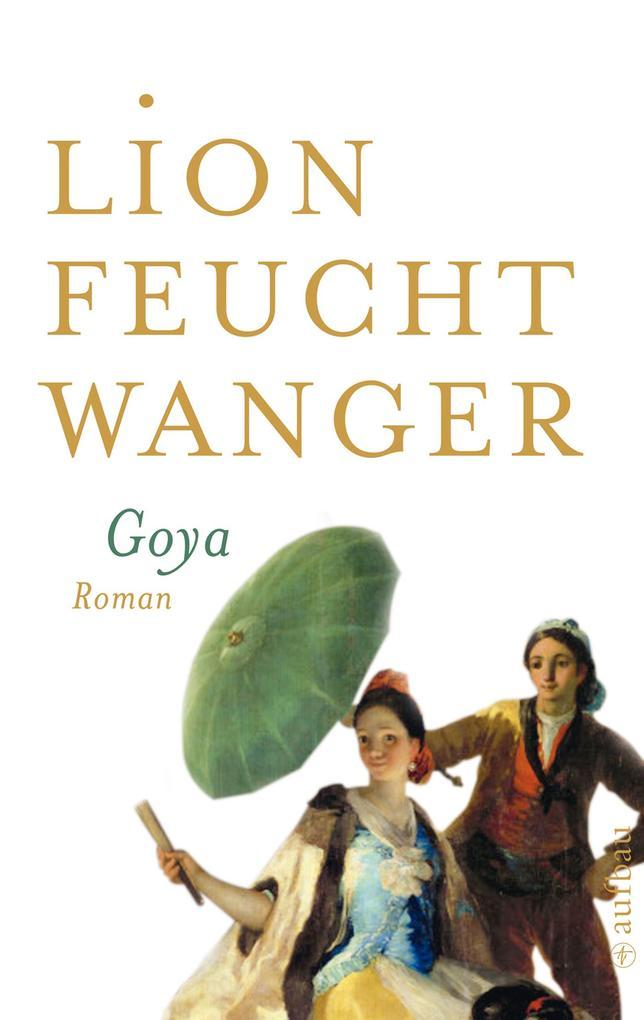 Goya oder Der arge Weg der Erkenntnis als eBook epub
