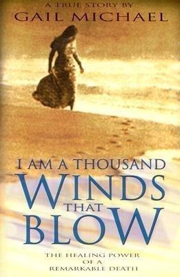 I Am a Thousand Winds That Blow: The Healing Power of a Remarkable Death als Taschenbuch