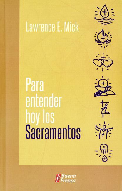 Para Entender Hoy los Sacramentos = Understanding the Sacraments Today als Taschenbuch