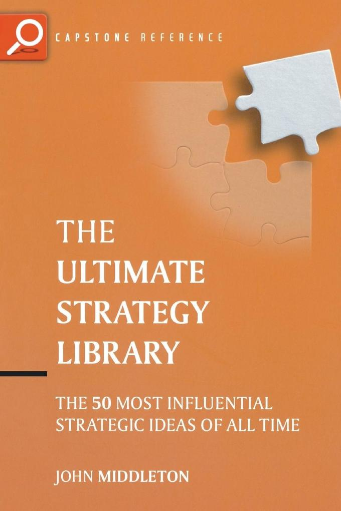 The Ultimate Strategy Library: The 50 Most Influential Strategic Ideas of All Time als Buch