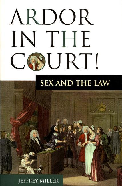 Ardor in the Court!: Sex and the Law als Taschenbuch