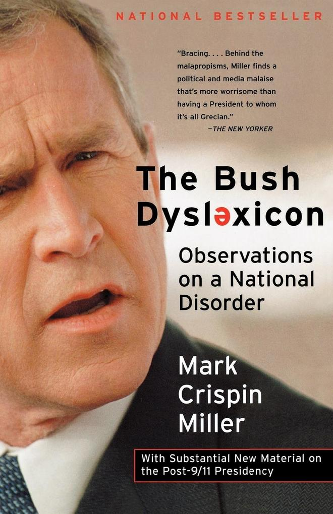 The Bush Dyslexicon: Observations on a National Disorder als Taschenbuch