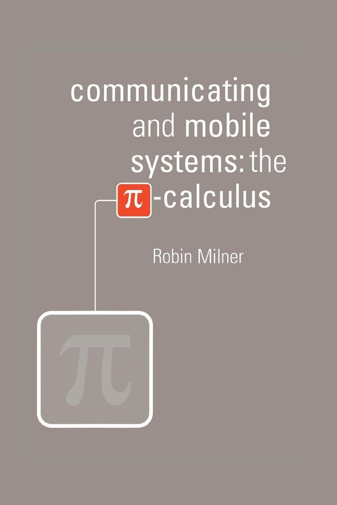 Communicating and Mobile Systems als Buch