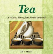 Tea: A Cultural History from Around the World als Taschenbuch