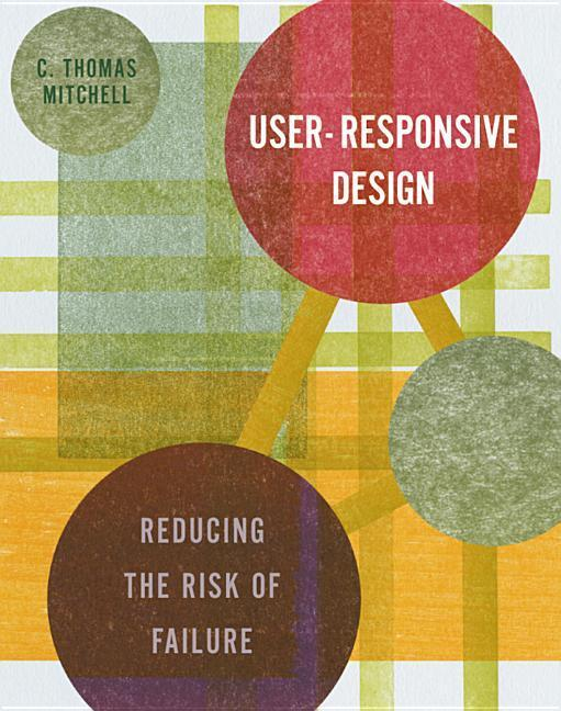 User-Responsive Design: Reducing the Risk of Failure als Buch