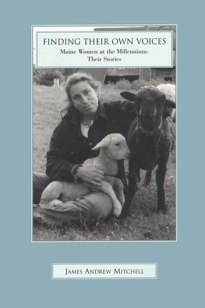 Finding Their Own Voices: Maine Women at the Millennium: Their Stories als Taschenbuch
