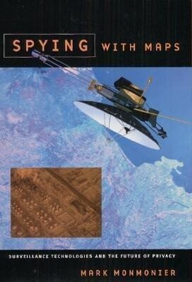 Spying with Maps: Surveillance Technologies and the Future of Privacy als Buch