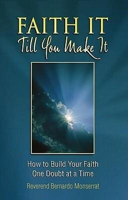 Faith It Till You Make It: How to Build Your Faith One Doubt at a Time als Taschenbuch