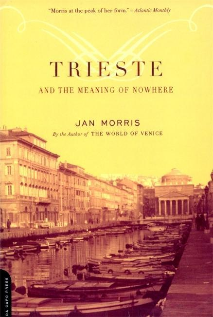 Trieste and the Meaning of Nowhere als Taschenbuch