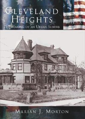 Cleveland Heights: The Making of an Urban Suburb als Taschenbuch