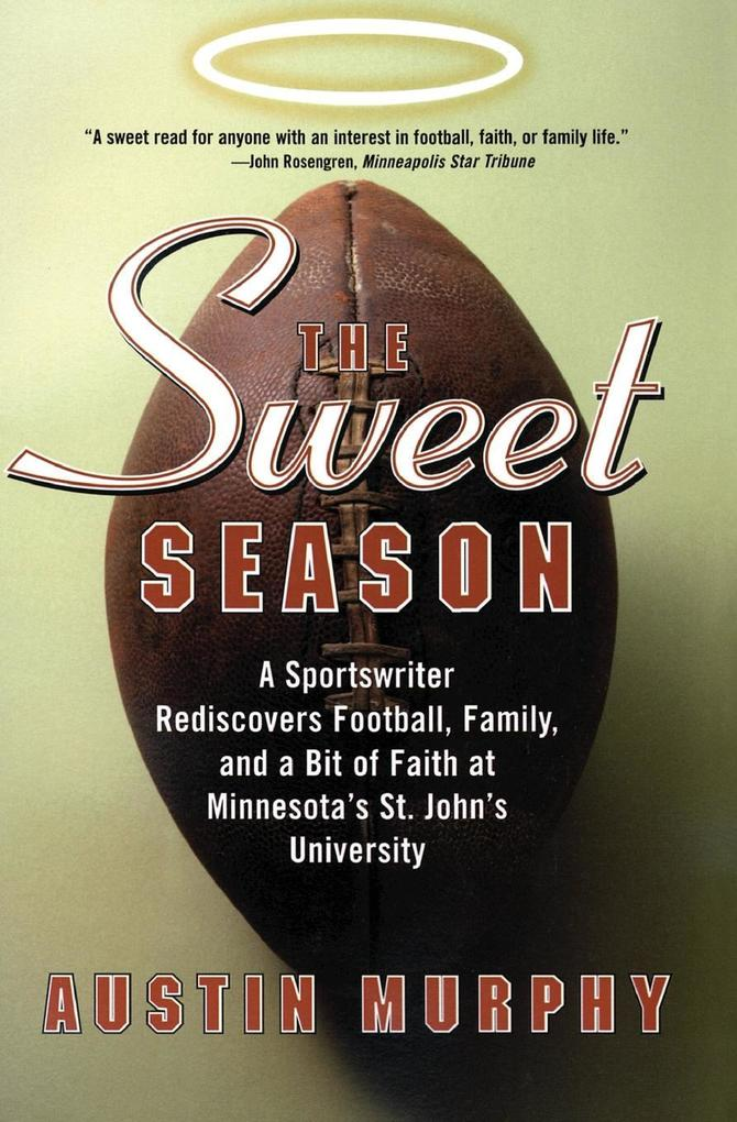 The Sweet Season: A Sportswriter Rediscovers Football, Family, and a Bit of Faith at Minnesota's St. John's University als Taschenbuch