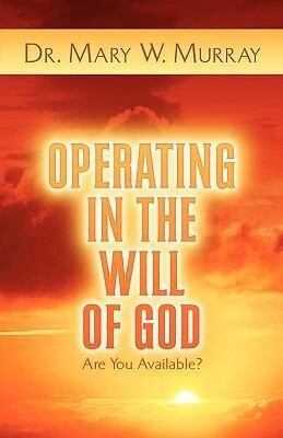 Operating in the Will of God als Taschenbuch