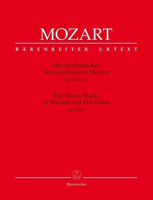 Die Notenbücher der Geschwister Mozart / The Music Books of Mozart and His Sister