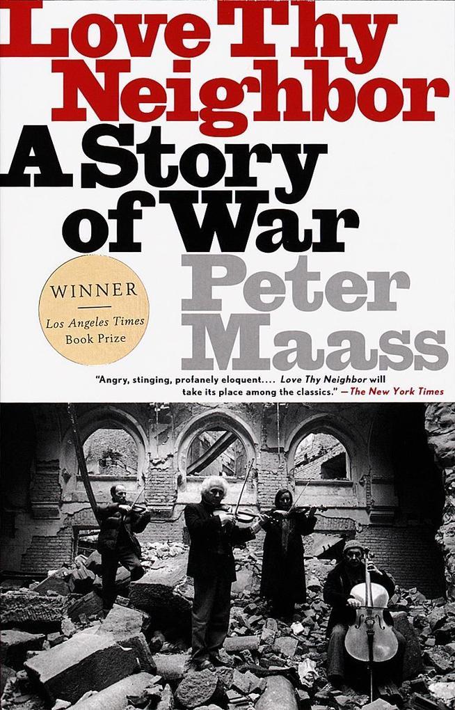 Love Thy Neighbor: A Story of War als Taschenbuch