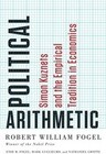 Political Arithmetic: Simon Kuznets and the Empirical Tradition in Economics