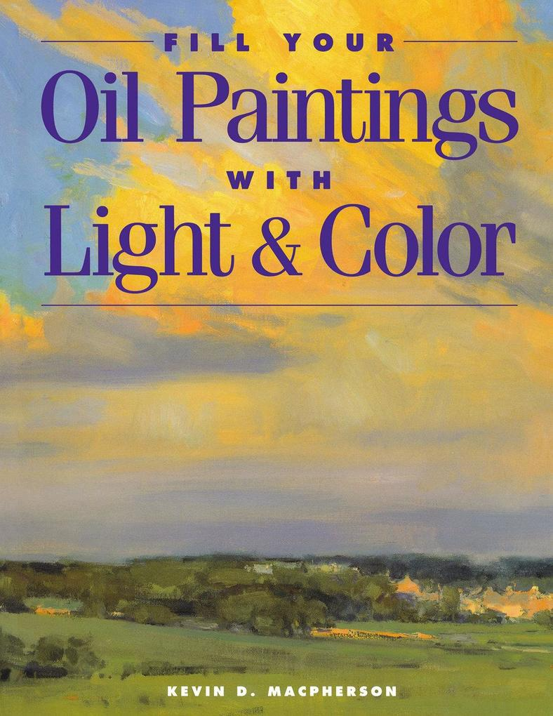Fill Your Oil Paintings with Light and Color als Taschenbuch
