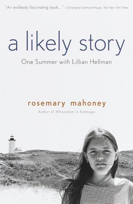 A Likely Story: One Summer with Lillian Hellman als Taschenbuch