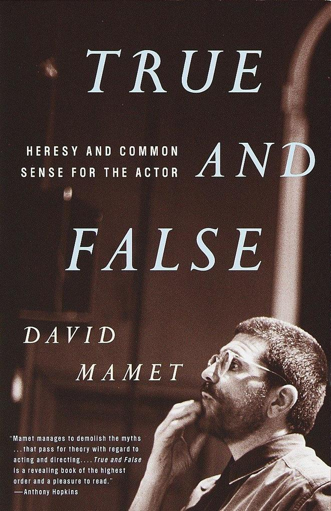 True and False: Heresy and Common Sense for the Actor als Taschenbuch