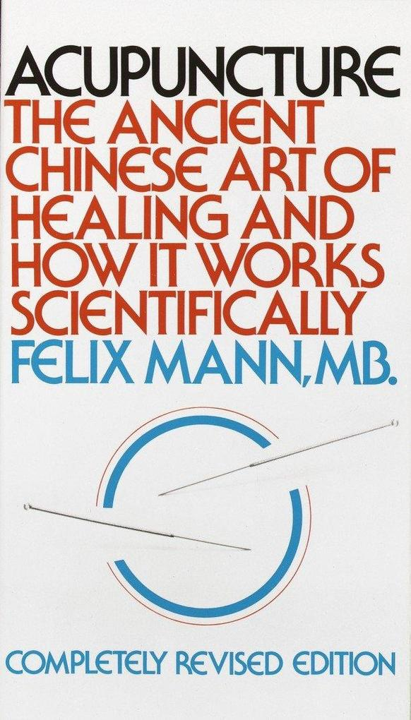 Acupuncture: The Ancient Chinese Art of Healing and How It Works Scientifically als Taschenbuch
