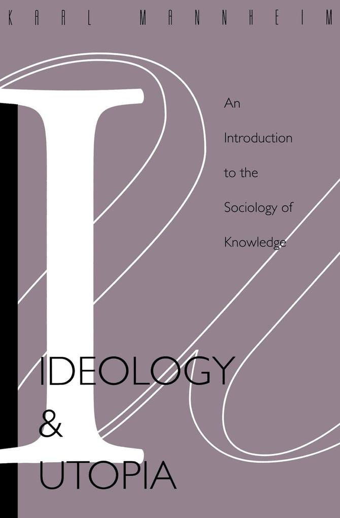 Ideology and Utopia: An Introduction to the Sociology (740) of Knowledge als Taschenbuch