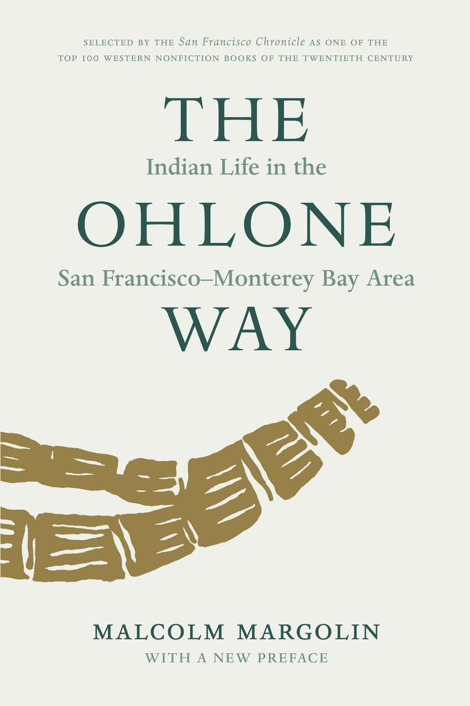 The Ohlone Way: Indian Life in the San Francisco-Moterey Bay Area als Taschenbuch