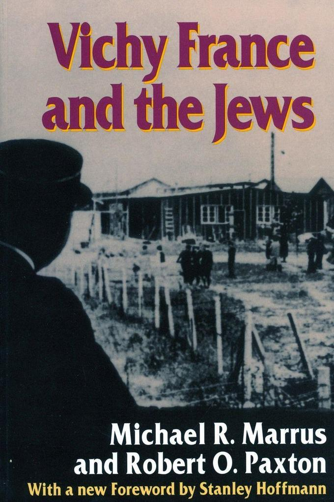 Vichy France and the Jews: With a New Foreword [1995] by Stanley Hoffmann als Taschenbuch