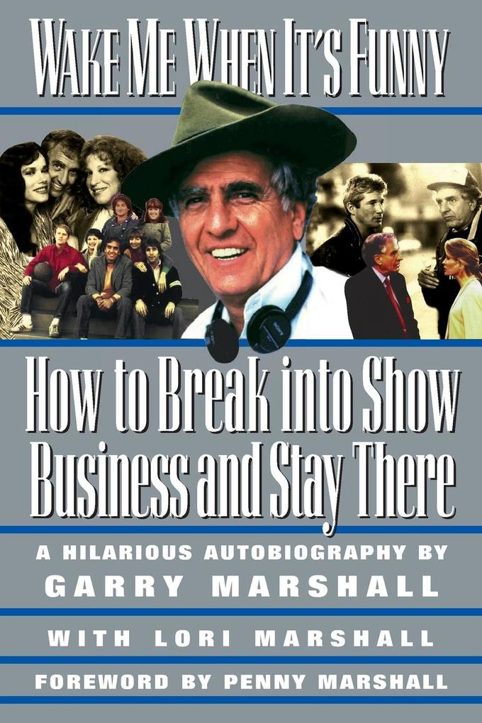 Wake Me When It's Funny: How to Break Into Show Business and Stay als Taschenbuch