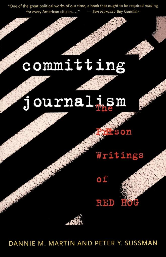 Committing Journalism: The Prison Writings of Red Hog als Taschenbuch