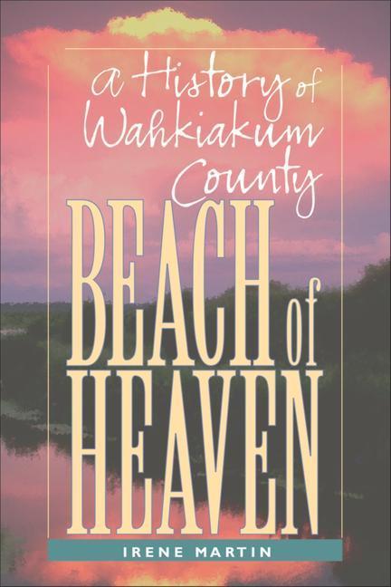 Beach of Heaven: A History of Wahkiakum County als Taschenbuch