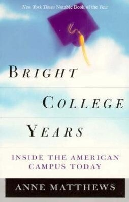 Bright College Years: Inside the American College Today als Taschenbuch