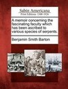 A Memoir Concerning the Fascinating Faculty Which Has Been Ascribed to Various Species of Serpents.