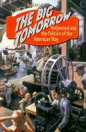 The Big Tomorrow: Hollywood and the Politics of the American Way als Buch