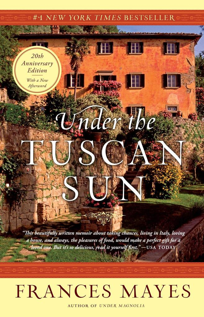 Under the Tuscan Sun: At Home in Italy als Taschenbuch