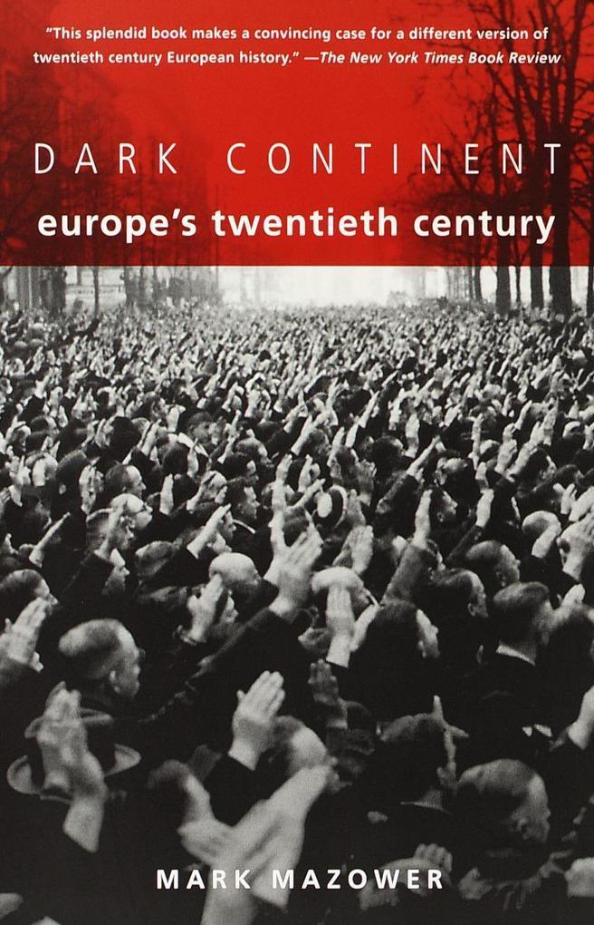 Dark Continent: Europe's Twentieth Century als Buch
