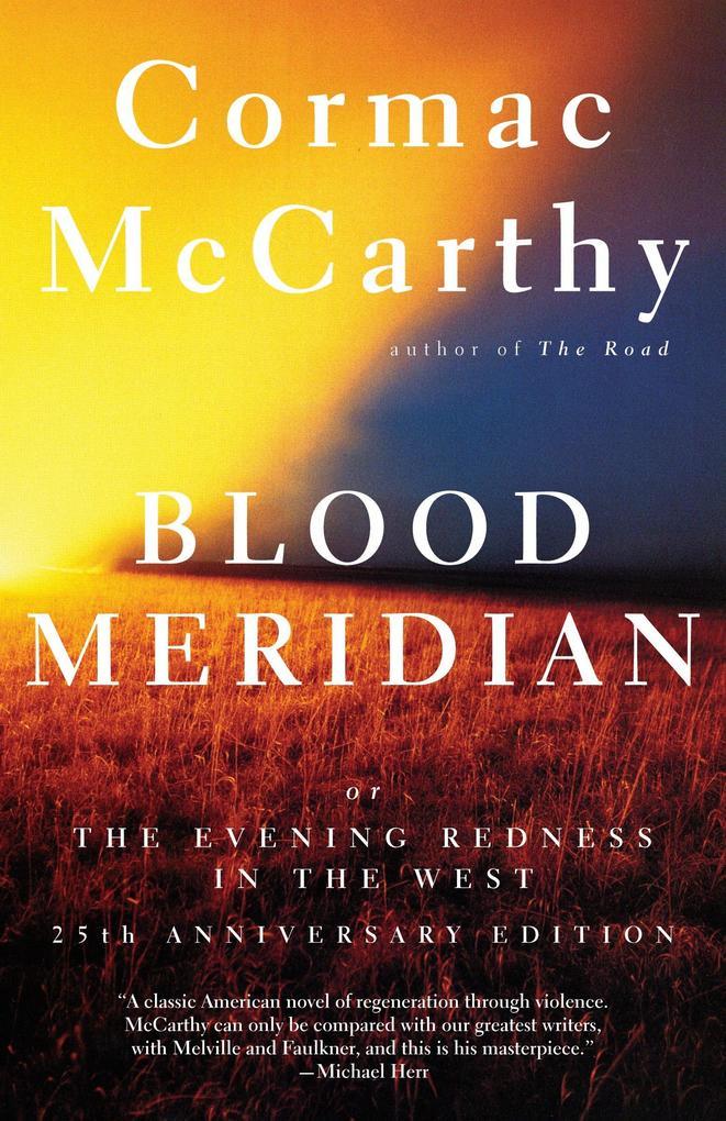 Blood Meridian: Or the Evening Redness in the West als Taschenbuch