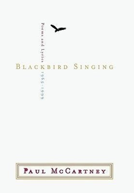 Blackbird Singing: Poems and Lyrics 1965-1999 als Buch