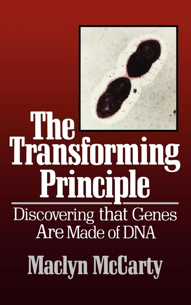 The Transforming Principle: Discovering That Genes Are Made of DNA als Taschenbuch
