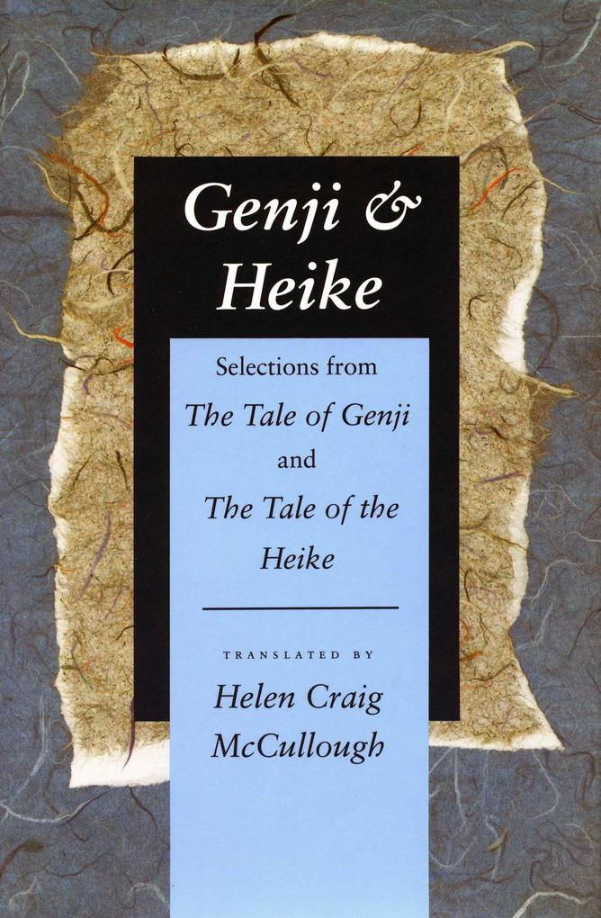 Genji & Heike: Selections from the Tale of Genji and the Tale of the Heike als Taschenbuch