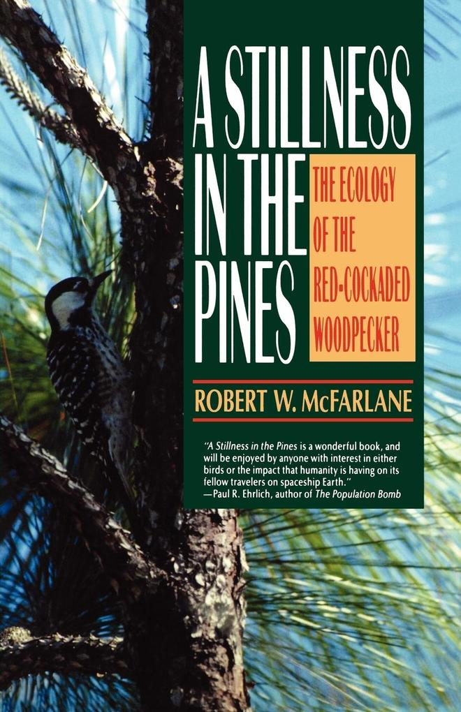 A Stillness in the Pines: The Ecology of the Red Cockaded Woodpecker als Taschenbuch