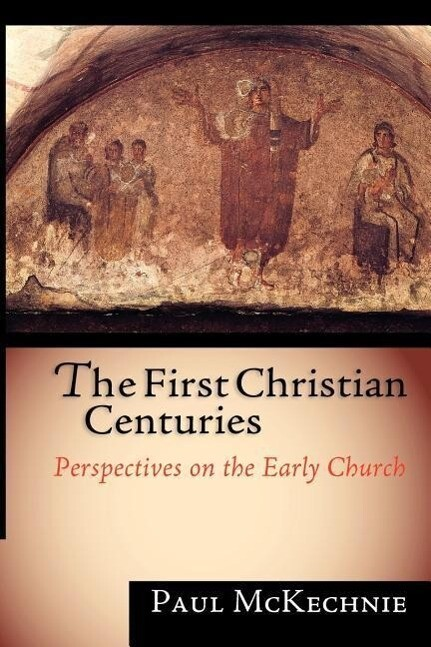 The First Christian Centuries: Evangelical Women, Feminism and the Theological Academy als Taschenbuch
