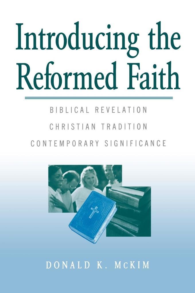 Introducing the Reformed Faith als Taschenbuch