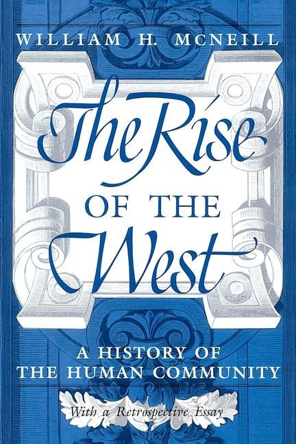 The Rise of the West: A History of the Human Community als Buch