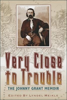 Very Close to Trouble: The Johnny Grant Memoir als Buch