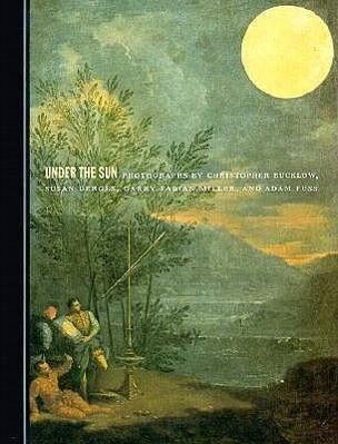 Under the Sun: Photographs by Christopher Bucklow, Susan Derges, Garry Fabian Miller, and Adam Fuss als Taschenbuch