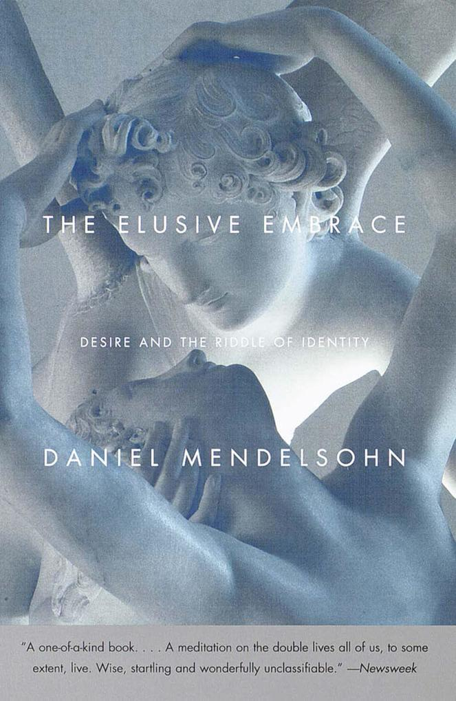 The Elusive Embrace: Desire and the Riddle of Identity als Taschenbuch