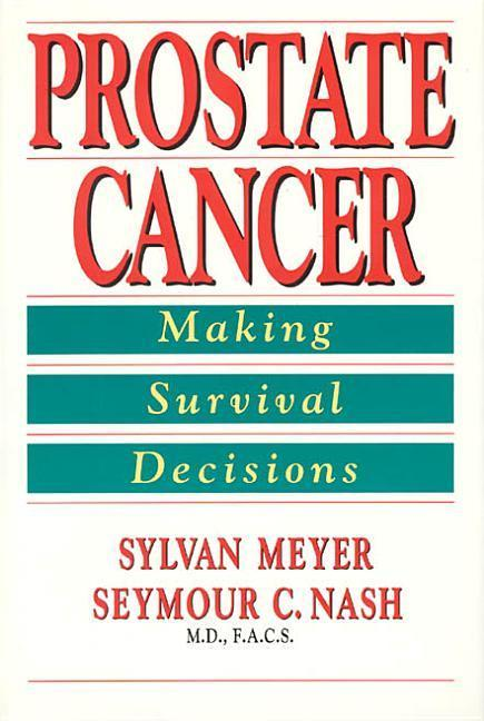 Prostate Cancer: Making Survival Decisions als Buch