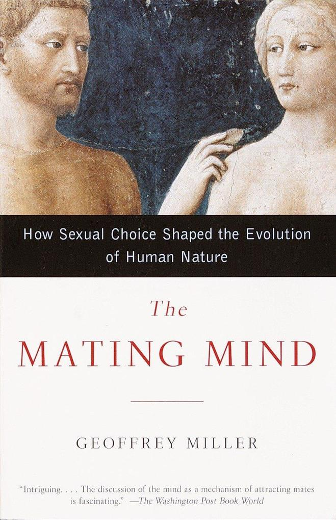 The Mating Mind: How Sexual Choice Shaped the Evolution of Human Nature als Taschenbuch